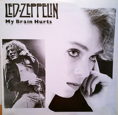 LED ZEPPELIN   MY BRAIN HURTS   Jester Productions